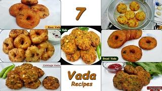7 Vada Recipes || Quick & Easy Vada Snack Recipes