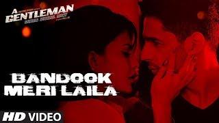 Bandook Meri Laila Song | A Gentleman - SSR | Sidharth |Jacqueline | Sachin-Jigar | Raftaar | Raj&DK