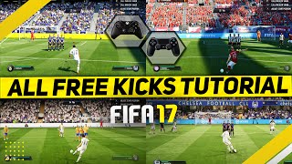 FIFA 17 ALL FREE KICKS TUTORIAL / CURVE - DIPPING - TRIVELA - KNUCKLEBALL - DRIVEN & POWER FREE KICK