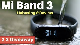Mi Band 3 Unboxing & Hands on Review India -2 X GIVEAWAY -The Best Budget Fitness Band? ₹2150/- 🔥🔥