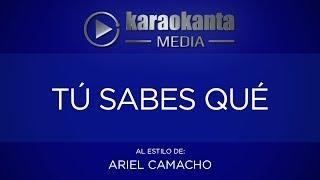 Karaokanta - Ariel Camacho - Tú sabes que
