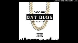 Cago Leek - Dat Dude (Prod. by Mudd Gang)