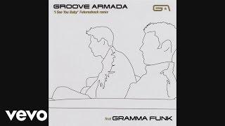 Groove Armada - I See You Baby (Futureshock Strip Down) [Audio] ft. Gram'ma Funk