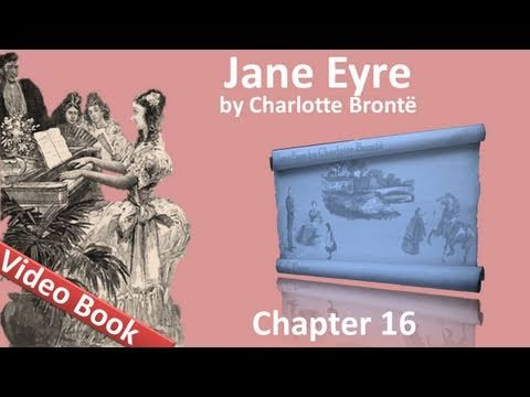 Chapter 16 - Jane Eyre by Charlotte Bronte
