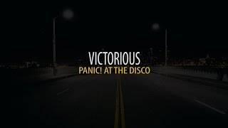 Victorious- Panic! At The Disco [Lyrics]