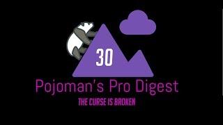 Pojoman's Pro Digest: Volume 30 (The Curse is broken)