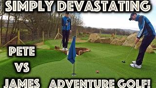 SIMPLY DEVASTATING!! Adventure Golf Vlog vs James Goddard