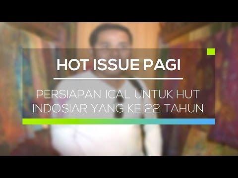 Persiapan Ical Untuk HUT Indosiar yang Ke 22 Tahun - Hot Issue Pagi