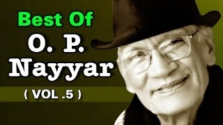 Finest Collections by O. P. Nayyar   Old Hindi Songs   JukeBox - Vol 5