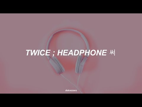 ✿ twice — headphone 써 ❀ traducción al español ✿