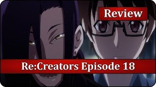 A Creator is Born - Re:Creators Episode 18 Anime Review
