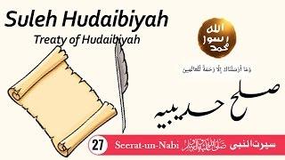 (27) Suleh Hudaibiyah - Treaty of Hudaibiyah - Seerat-un-Nabi ﷺ - Seerah in Urdu - IslamSearch.org