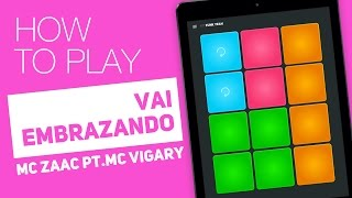 How to Play: VAI EMBRAZANDO   MORTO MUITO LOUCO - SUPER PADS - Funk Yeah Kit