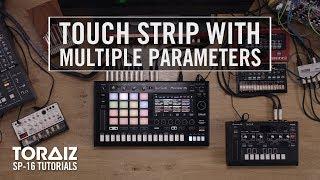 TORAIZ SP-16 Tutorials: Touch Strip with Multiple Parameters