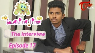 The Interview | Laughing Time | Episode 17 | by Ravi Ganjam | #TeluguComedyWebSeries