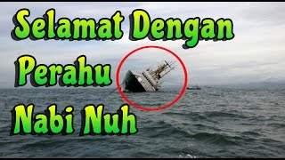Renungan Islam menyentuh hati : Selamat dengan perahu Nuh