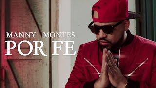 Manny Montes - Por Fe (Videoclip Oficial) (4k)