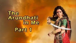 The Arundhati In Me Part 1