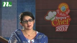 Reality Show l Super Chef 2017   Healthy Dishes or Recipes l Episode 21