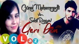 Gunel Mehemmedli ft Sahil Rzayev - Geri Don