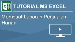 Tutorial Membuat Laporan Penjualan Harian dengan Microsoft Excel