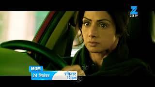 Mom | TV Par Pehli Baar | 24 September | Sunday @ 12 PM | Zee Television India