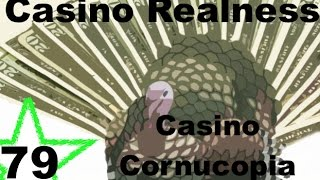 Casino Realness with SDGuy - Casino Cornucopia - Episode 79