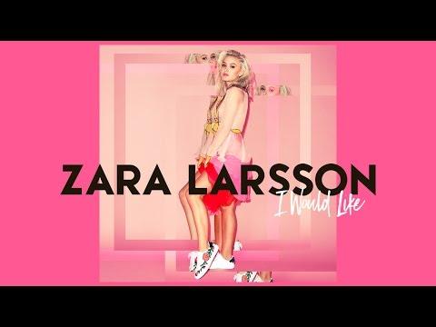 Zara Larsson I Would Like HQ Audio