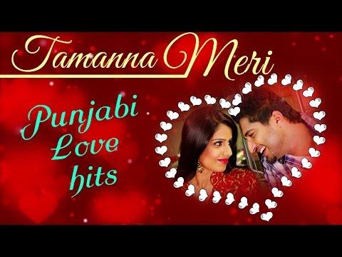 Best Romantic Songs Of 2015 - Latest Punjabi Songs - Tamanna Meri - Valentine's Day Special Jukebox