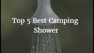 Top 5 Best Camping Shower 2019