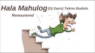 Dj Manoy John - Hala Mahulog (Dj Danz) Tekno Budots Remastered
