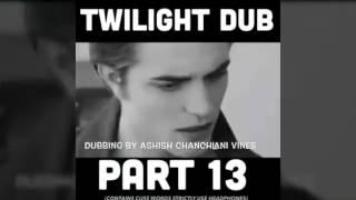 Ashish Chanchlani Vines  Twilight Dub all parts Funny