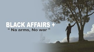 BLACK AFFAIRS + -  No arms, No war (CLIP OFFICIEL)