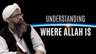 Understanding where Allah is | Sheikh Mumtaz ul Haq