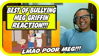 Family Guy - Best Of Bullying Meg Griffin Seasons 1-6 REACTION!!!