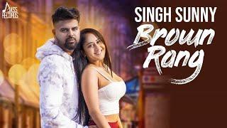 Brown Rang   (Full HD )   Sunny Singh   New Punjabi Songs 2018   Latest Punjabi Songs 2018
