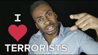 WHY I LOVE TERRORISTS