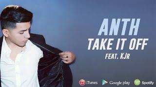Anth - Take It Off (Audio) ft. KJr