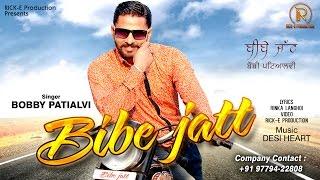 New Punjabi Song   Bibe Jatt   Bobby Patialvi   Rick-E Production   Latest Song 2016