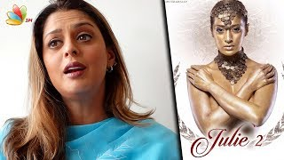 Julie 2 is based on Nagma's real life story? | Raai Lakshmi Movie | Hot Tamil Cinema News