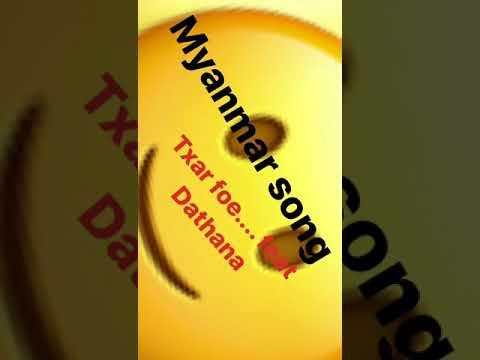 Xxx Mp4 Myanmar Song Txar Foe Feat Dathana 3gp Sex