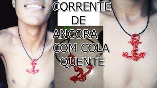 COMO FAZER CORRENTE DE COLA QUENTE/ ANCORA