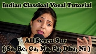 Seven Sur Singing (Sa Re Ga Ma Pa Dha Ni) Indian Classical Vocal Tutorial,Traning lesson.1