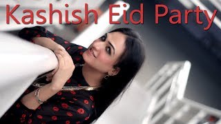 KASHISH EID PARTY SPECIAL 2017