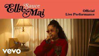 Ella Mai - Sauce (Official Live Performance)   Vevo LIFT