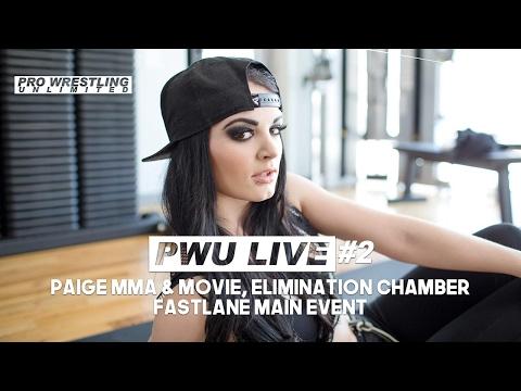 PWU Live Episode 2: Paige MMA & Movie, Elimination Chamber, Fastlane Main Event & More...