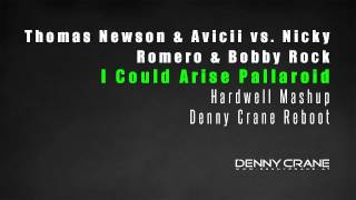 Thomas Newson & Avicii & Bobby Rock - I Could Arise Pallaroid (Hardwell Mashup) (Denny Crane Reboot)