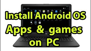 How To Install Android OS Apps & games on PC & Windows Computer