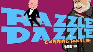 RAZZLE DAZZLE - Canning Town Len