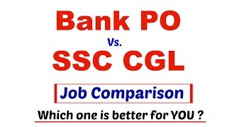 Bank PO Vs SSC CGL | Job Comparison |  Which one is Better For You ?  [ In Hindi]